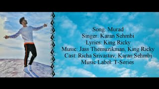 MURAD Full Song With Lyrics ▪ Karan Sehmbi Ft Richa Srivastav ▪ King Ricky ▪ Jass Themuzikman ▪