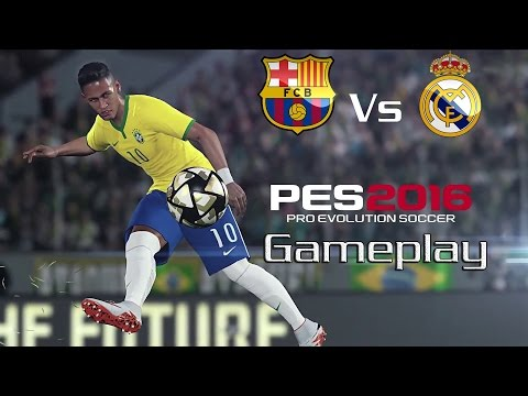 Pes 2016 Gameplay Barcelona Vs Real Madrid ( PC - Xbox One - PS4 )