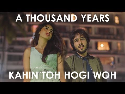 A Thousand Years / Kahin Toh Hogi Woh (Mashup Cover) - Sandesh Motwani ft. Ria Joneja