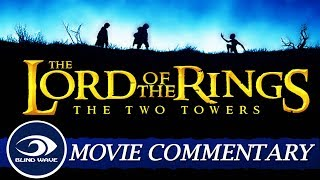 The Lord Of The Rings: The Two Towers - Extended Edition MOVIE COMMENTARY!!