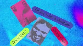 Tommy Trash & Gladiator - Come Get It