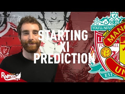 Liverpool v Manchester United | Starting XI Prediction LIVE