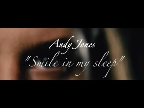 Andy Jones - Smile In My Sleep (Official Music Video)