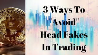 """3 Ways To """"Avoid"""" Head Fakes In Trading! + Bitcoin, GBPJPY, & USDCAD"""