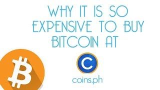 Why is buying Bitcoin Expensive in Coins.ph?