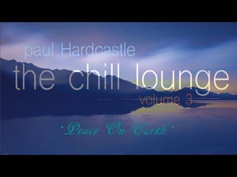 Paul Hardcastle - Peace on Earth [Chill Lounge Vol 3]