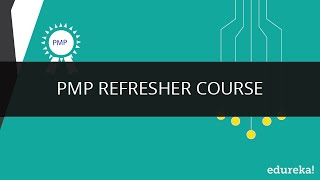 PMP Certification Training | PMBOK Refresher Course | PMP Exam Prep | Project Management | Edureka