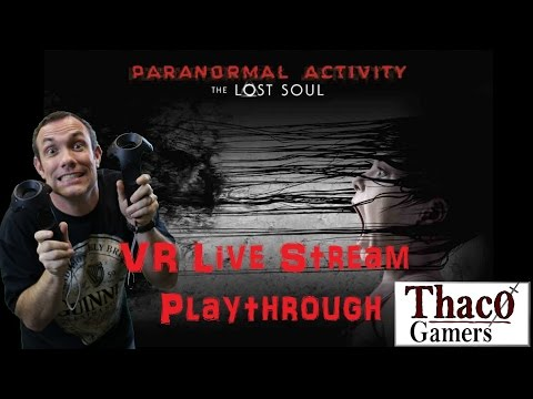 Paranormal Activity: The Lost Soul VR | Live Stream #1 (THE WIFE)