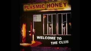 Plasmic Honey - Welcome to the club