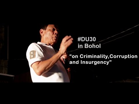 Duterte in Bohol - on Criminality ,Corruption and Insurgency
