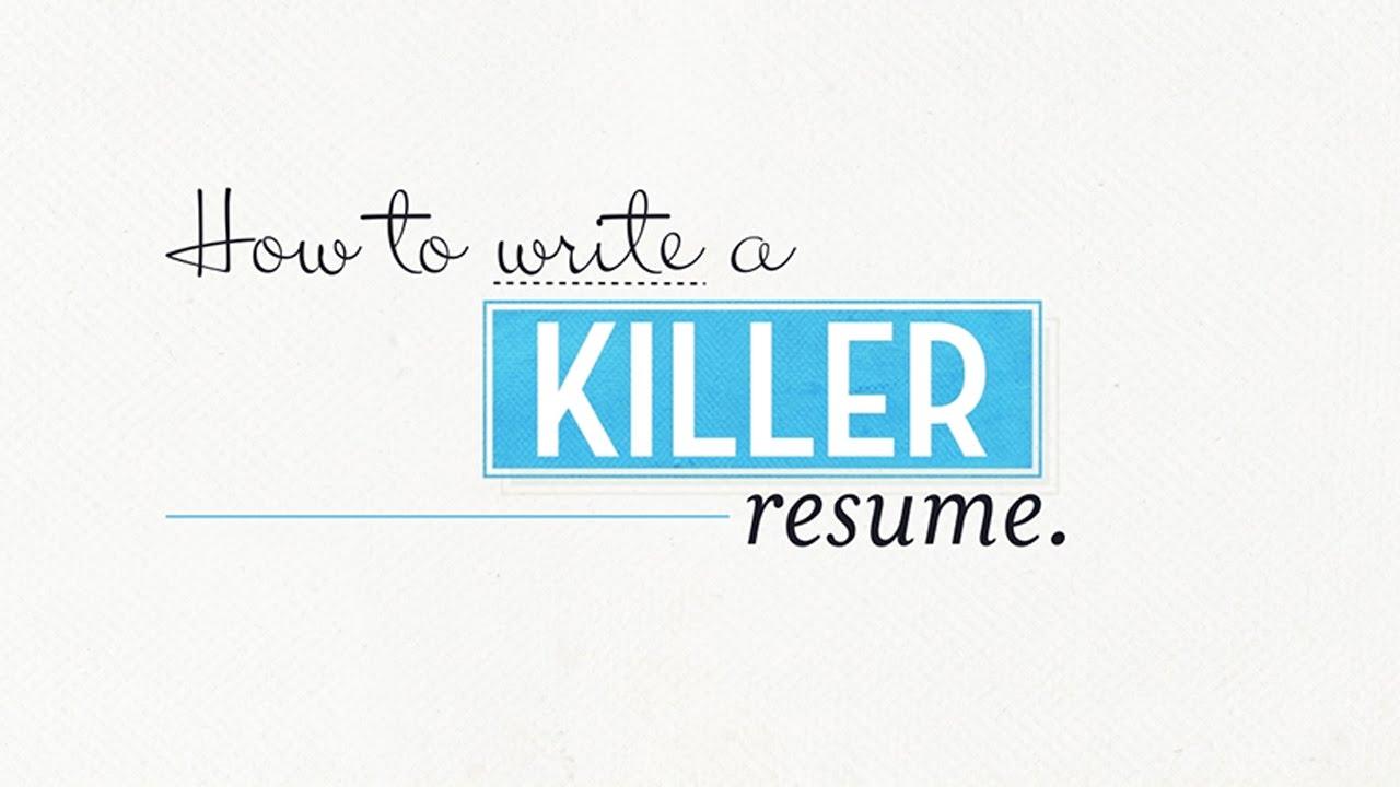 How To Write A Killer Resume Youtube