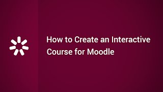 How to Create an Interactive Online Course for Moodle