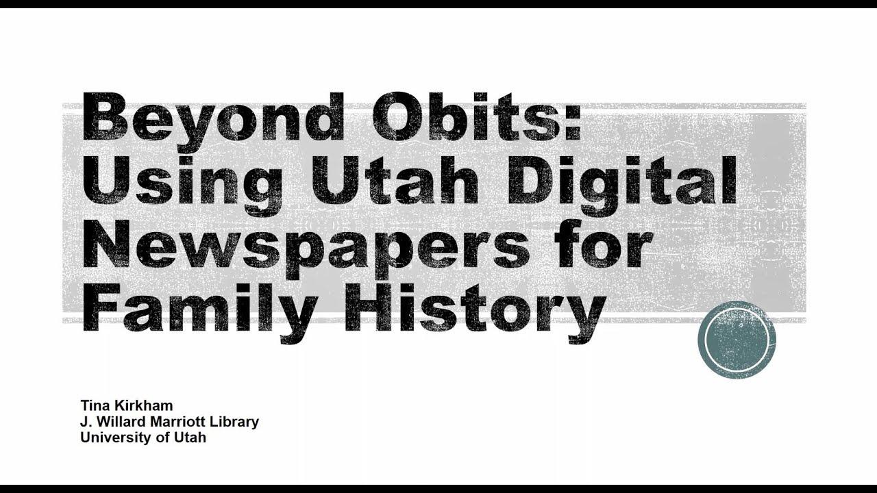 Using Utah Digital Newspapers for Family History- Tina Kirkham