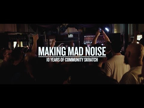 MAKING MAD NOISE - 10 YEARS OF COMMUNITY SKRATCH - TRAILER
