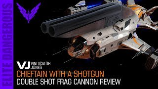 Chieftain with a Shotgun - Engineered Double Shot Frag Canons - Elite Dangerous
