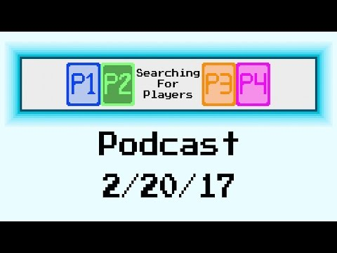 Searching for Players Podcast 2/20/17