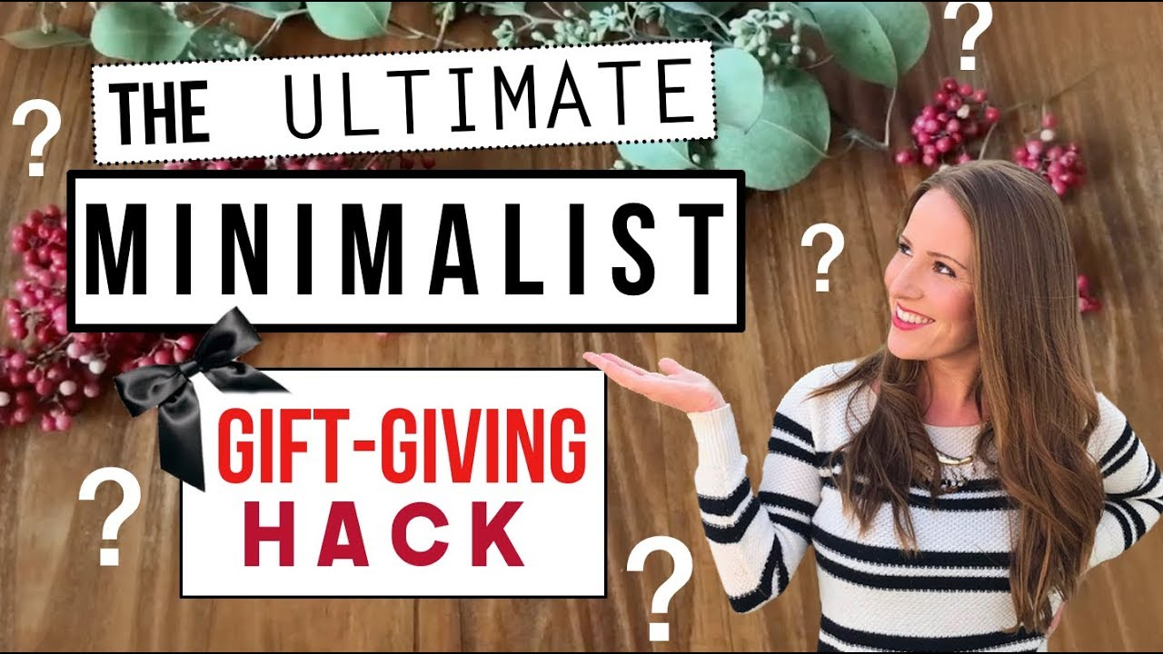 The BEST Minimalist Gift Giving Tip!