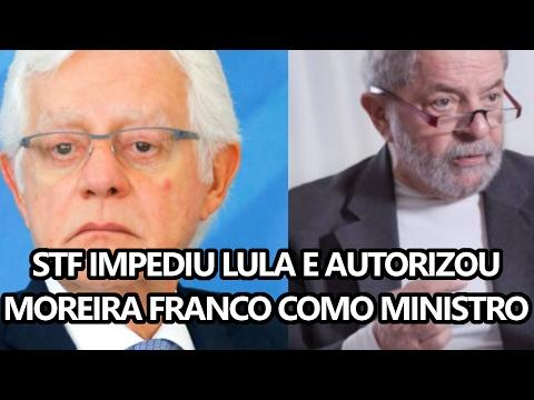 STF IMPEDIU LULA E AUTORIZOU MOREIRA FRANCO COMO MINISTRO