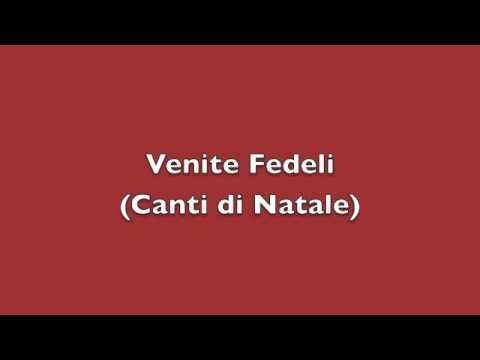 Venite Fedeli (Adeste fideles) - Canti di Natale