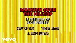 Elvis Presley - Mansion Over The Hilltop (Karaoke)