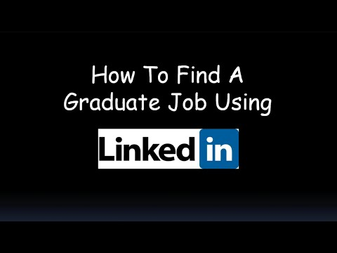 How to Find a Graduate Job Using LinkedIn