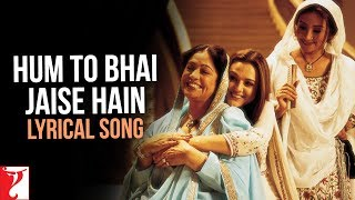 Lyrical: Hum Toh Bhai Jaise Hain Full Song with Lyrics   Veer-Zaara   Preity Zinta   Javed Akhtar