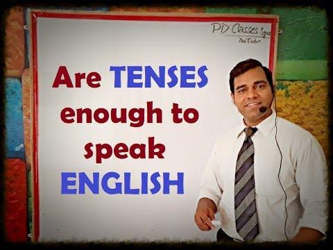 Are tenses enough to speak English