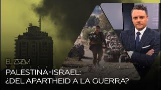Palestina-Israel: ¿Del apartheid a la guerra? | El Zoom de RT
