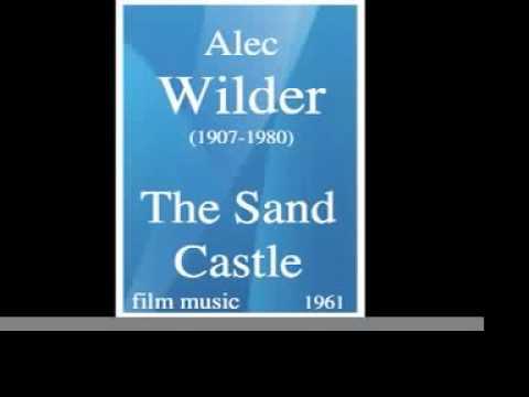 Alec Wilder (1907-1980) : The Sand Castle, film music (1961)