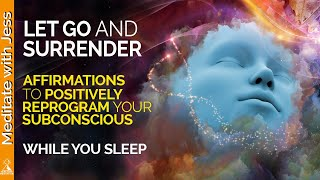 Powerful REPROGRAMMING! Let Go and Surrender Affirmations for Sleep. Allow, Trust, Faith.