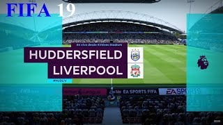 FIFA 19 - Premier League - Huddersfield vs. Liverpool @ Kirklees Stadium