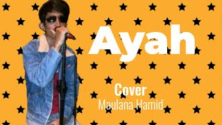 #ebidgade  Ayah. Cover By Maulana Hamid