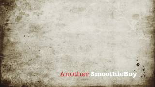 SmoothieBoy Another