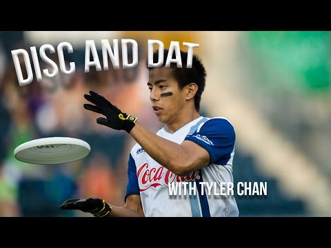 Disc and Dat with Tyler Chan