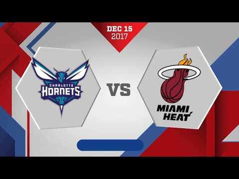 Miami Heat vs. Charlotte Hornets - December 15, 2017