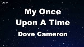 My Once Upon a Time - Dove Cameron Karaoke 【No Guide Melody】 Instrumental