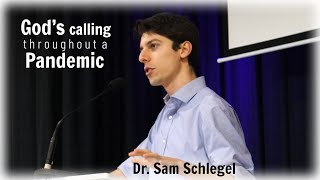 God's calling throughout a pandemic: Dr. Sam Schlegel