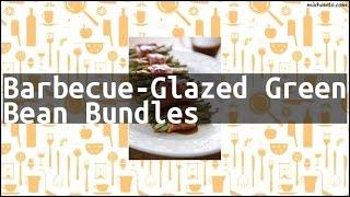 Recipe Barbecue-Glazed Green Bean Bundles