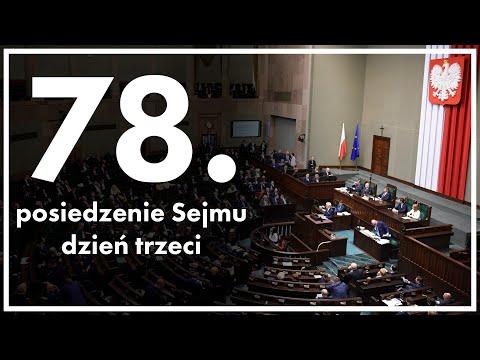 78. posiedzenie Sejmu - dzień trzeci [ZAPIS TRANSMISJI]