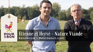 Rencontre avec Etienne et Hervé - Nature Viande