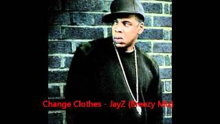 Change Clothes - JayZ (Breezy Mix)