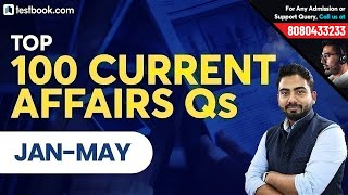 Top 100 Current Affairs 2019 Questions | January to May | GK for RRB, SSC, SBI PO & SBI Clerk 2019