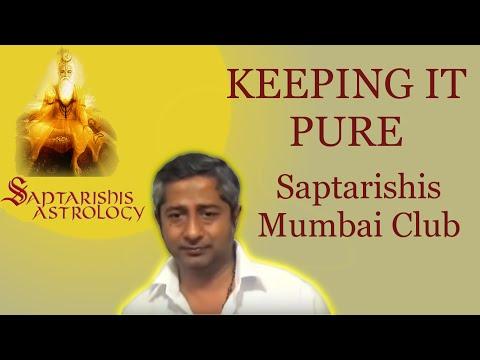 Keeping It Pure - Saptarishis Mumbai Club