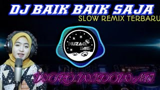 Download Lagu DJ BAIK BAIK SAJA REMIX SLOW TERBARU 2020 | WORO WIDOWATI mp3