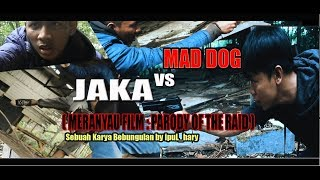 MERANYAU FILM PART 2 ( PARODY THE RAID BY IPUL_HARY)
