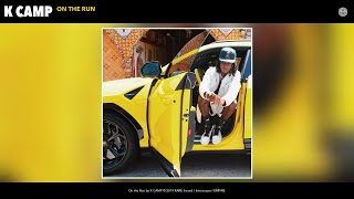 K CAMP - On the Run (Audio)