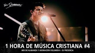 1 Hora de Música Cristiana 2018 de Alabanza y Adoración | Su Presencia - Mix Musical 4