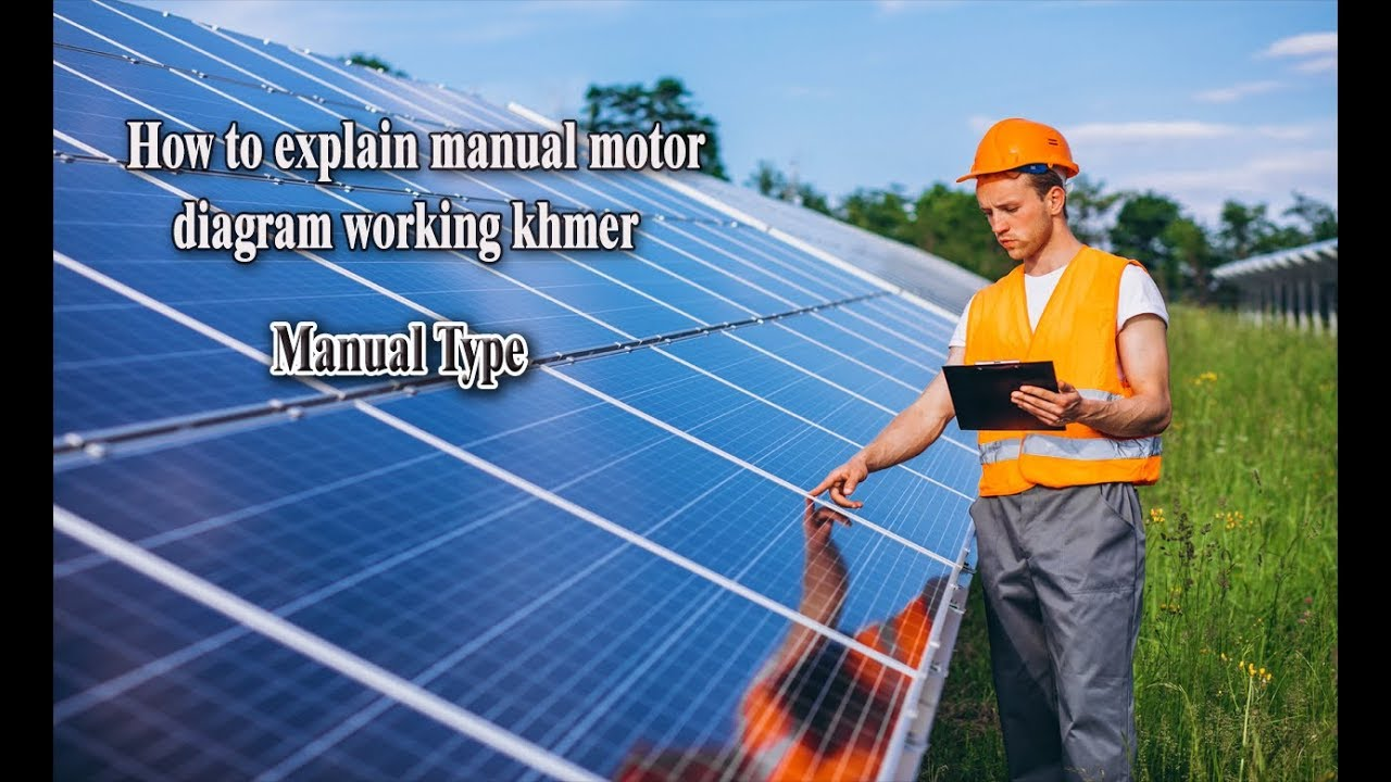 How to explain manual motor diagram working khmer