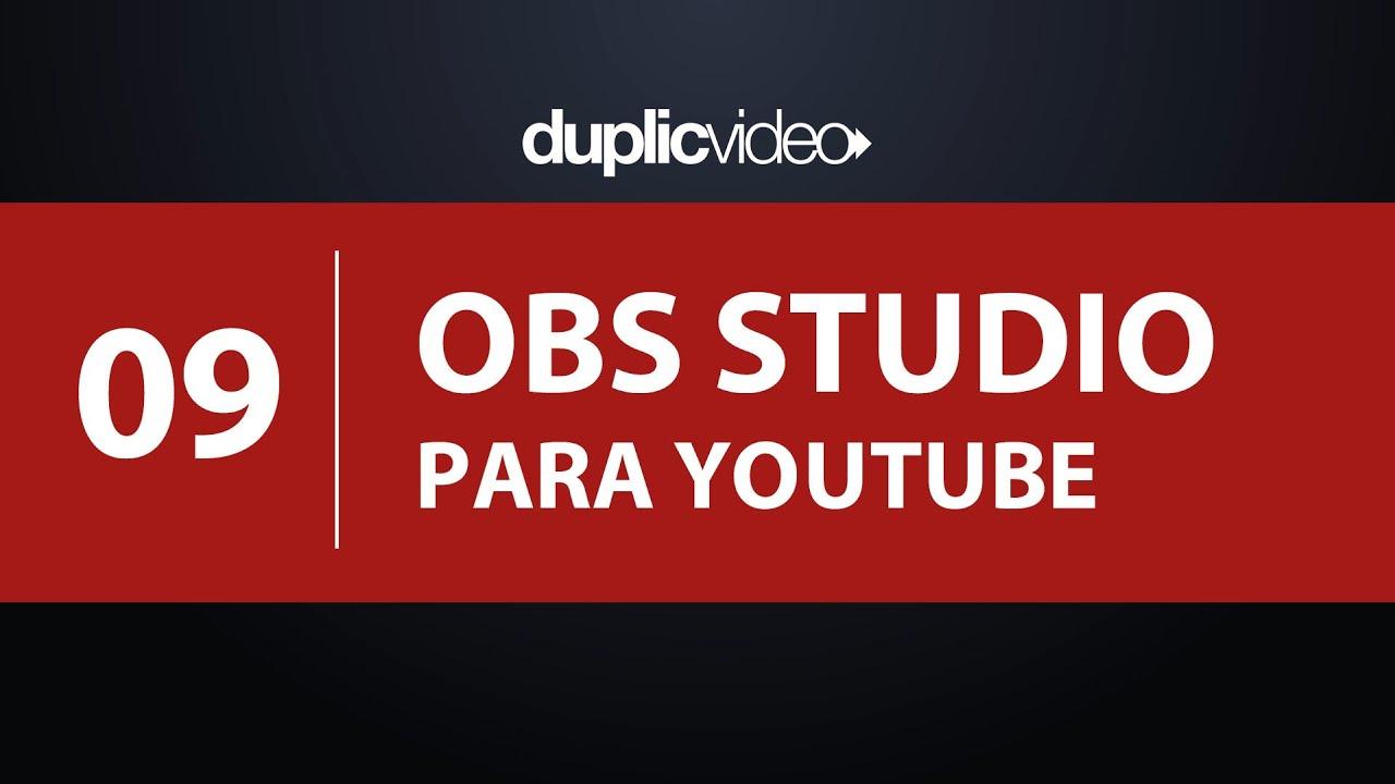 Curso OBS Studio - Aula 09 - Como transmitir para o Youtube