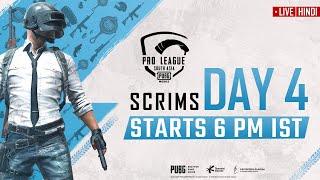 [Hindi] PMPL South Asia Scrims Day 4 | PUBG MOBILE Pro League